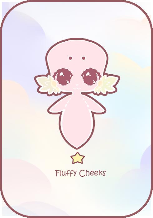 Fluffy Cheeks